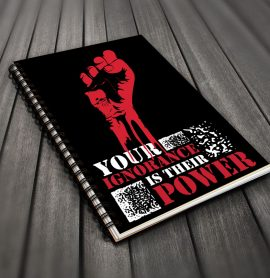 Your ignorance is their power Notebook